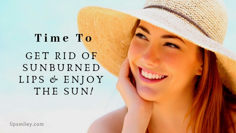 How to Treat Sunburned Lips: Prevention Method and Symptoms